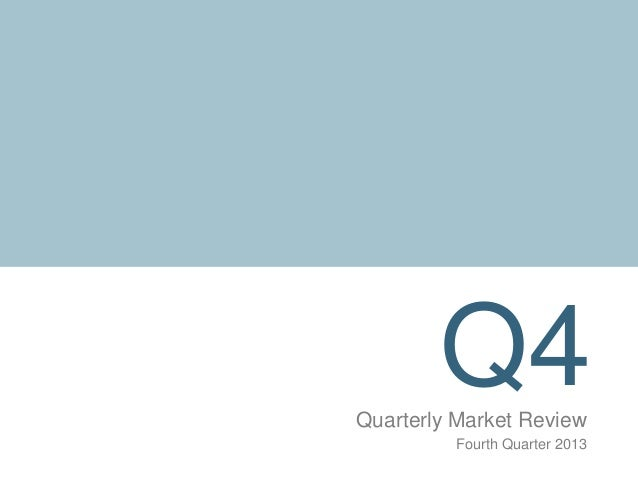 Q4 Quarterly Market Review Fourth Quarter 2013