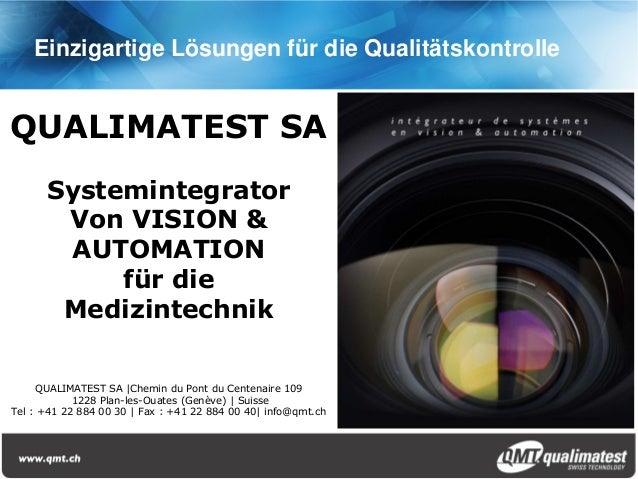 Einzigartige Lösungen für die QualitätskontrolleQUALIMATEST SA      Systemintegrator       Von VISION &       AUTOMATION  ...