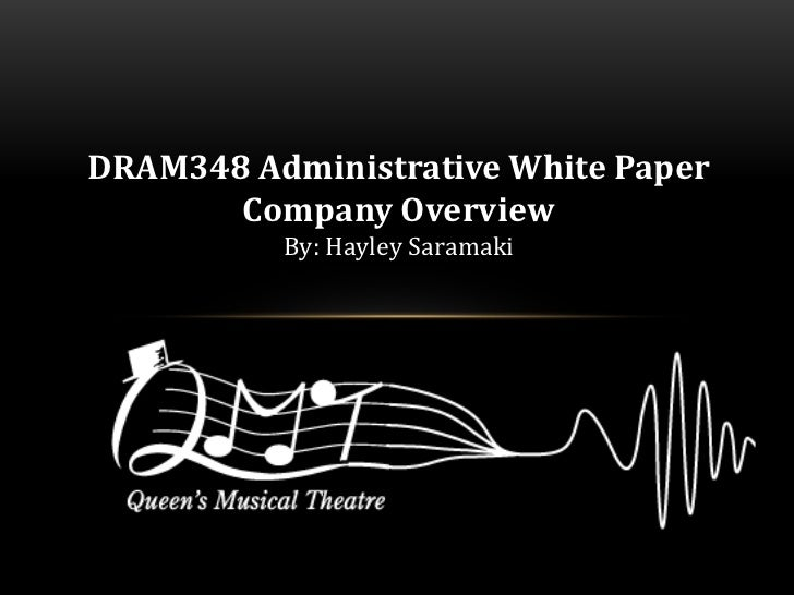DRAM348 Administrative White Paper       Company Overview          By: Hayley Saramaki