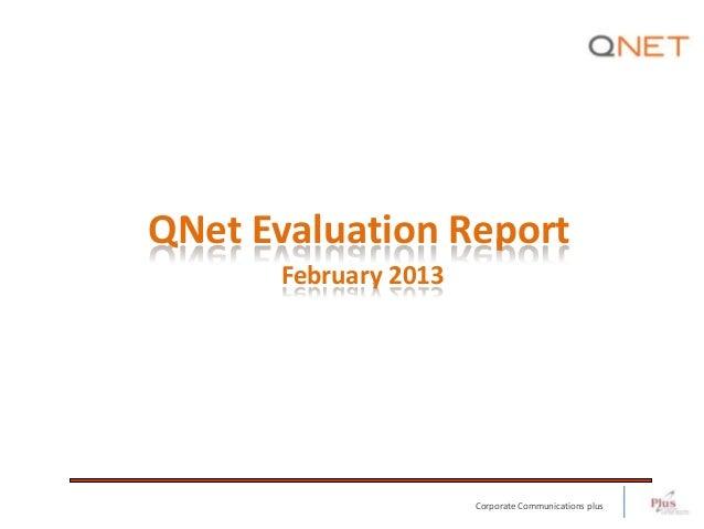 QNet Evaluation Report      February 2013                      Corporate Communications plus