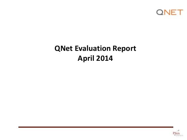 QNet Evaluation Report April 2014
