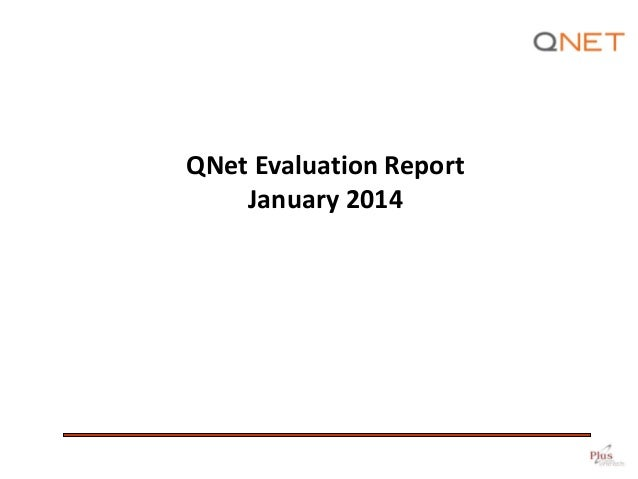 QNet Evaluation Report January 2014