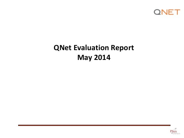QNet Evaluation Report May 2014