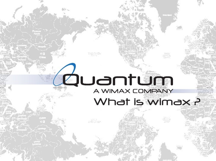 What Is Wimax ? A Tutorial from Quantum Networks, LLC