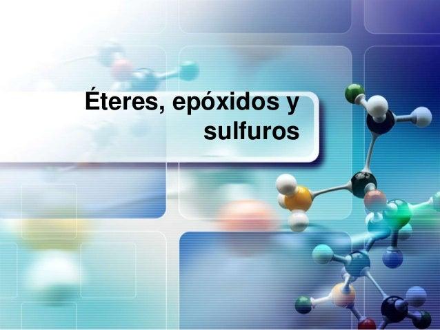Éteres, epóxidos ysulfuros
