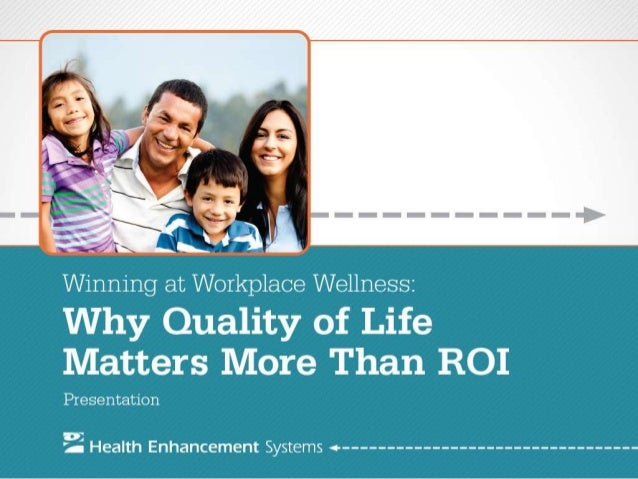 Winning at Workplace Wellness: Why Quality of Life Matters More Than ROI