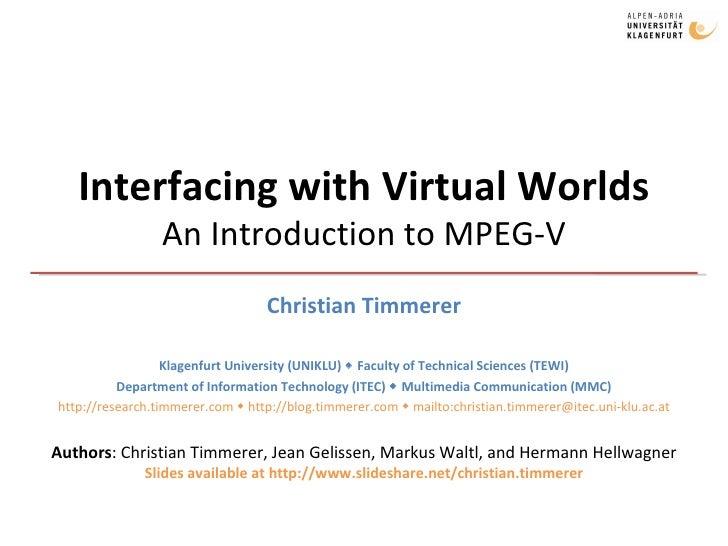 Interfacing with Virtual Worlds