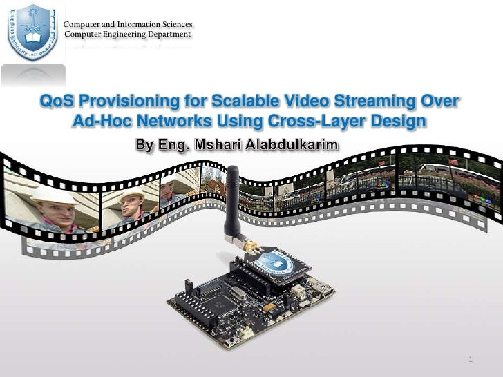 Computer and Information Sciences  Computer Engineering DepartmentQoS Provisioning for Scalable Video Streaming Over   Ad-...