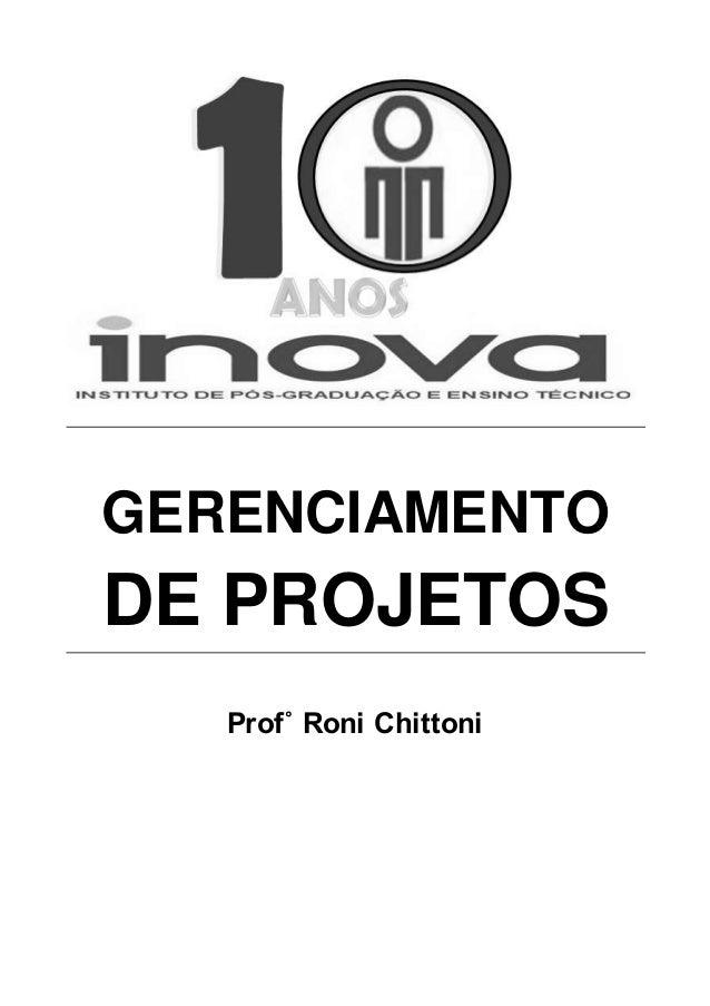 GERENCIAMENTO DE PROJETOS Prof˚ Roni Chittoni