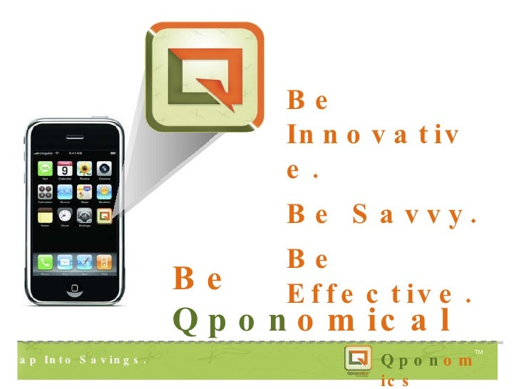 Be Innovative. Be Savvy. Be Effective. Be  Qpon omical. Tap Into Savings.  Tap Into Savings.  Tap Into Savings.   Qpon omi...