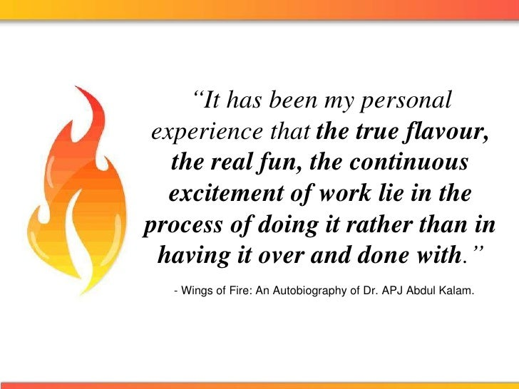"""It has been my personal experience that the true flavour, the real fun, the continuous excitement of work lie in the proc..."