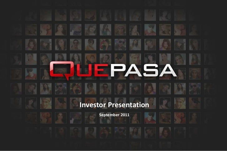 Quepasa Corporation (NYSE Amex: QPSA) Investor Presentation September 2011 (Updated)