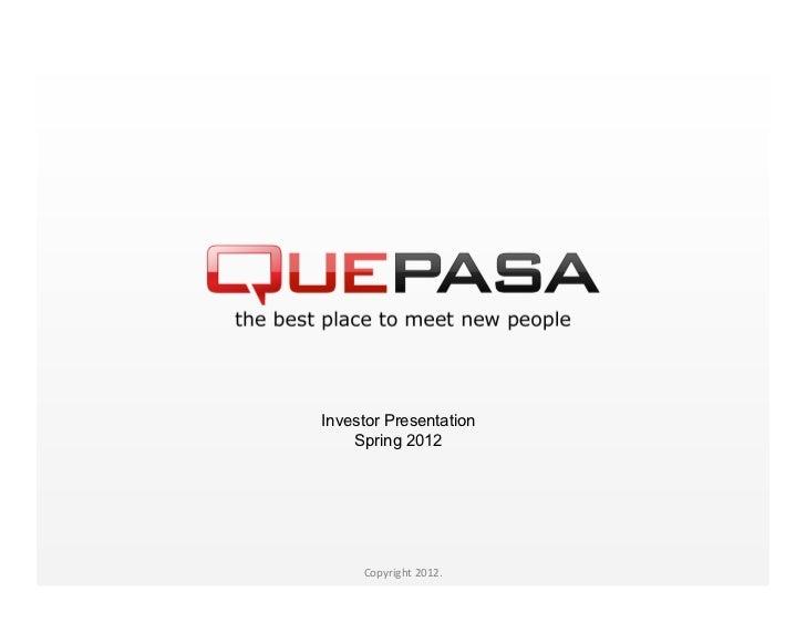 Quepasa Corporation (NYSE Amex: QPSA) Investor Presentation, Spring 2012