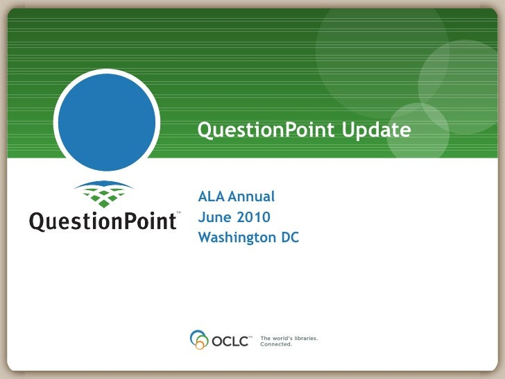 ALA Annual  June 2010 Washington DC QuestionPoint Update
