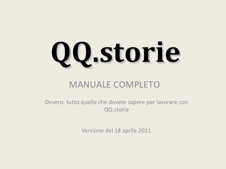 QQ.storie Ovvero: tutto quello che dovete sapere per lavorare con QQ.storie MANUALE COMPLETO Versione del 9 maggio 2011