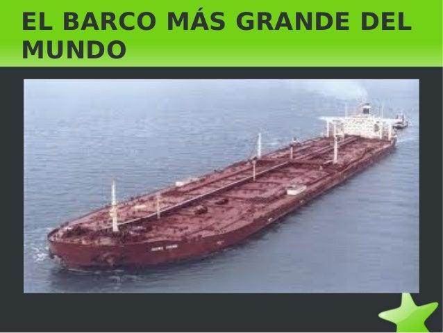 EL BARCO MÁS GRANDE DELMUNDO