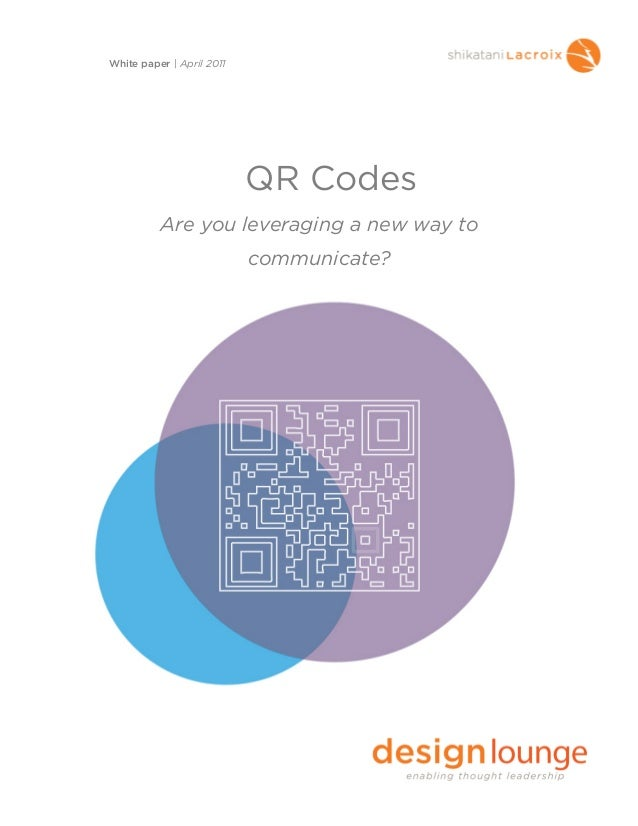 QR CodesAre you leveraging a new way tocommunicate?White paper | April 2011