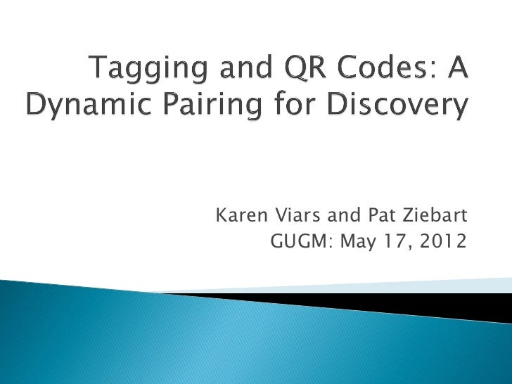 Tagging and QR Codes: A Dynamic Pairing for Discovery