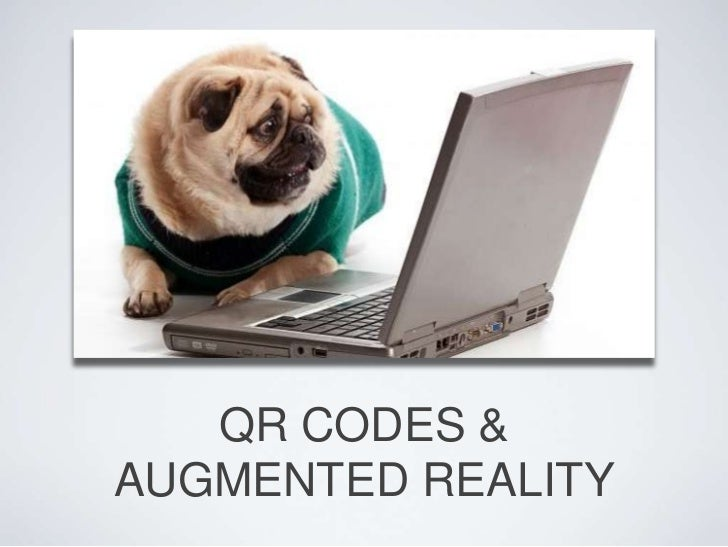 QR CODES &AUGMENTED REALITY