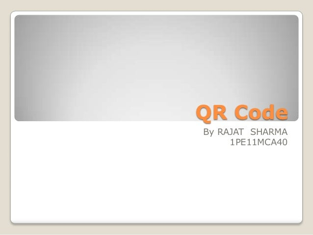 QR CodeBy RAJAT SHARMA     1PE11MCA40