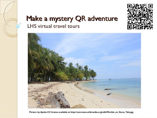 Make a mystery QR adventureMake a mystery QR adventure LHS virtual travel tours Picture by Ayaita CC license available at ...