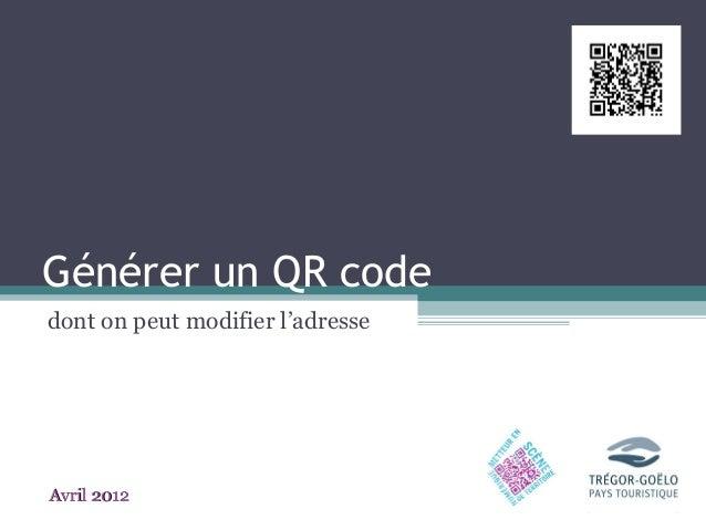 Générer un QR codedont on peut modifier l'adresseAvril 2012