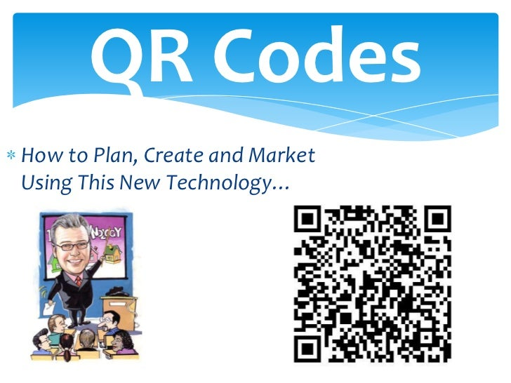 QR Codes<br />How to Plan, Create and Market Using This New Technology…<br />
