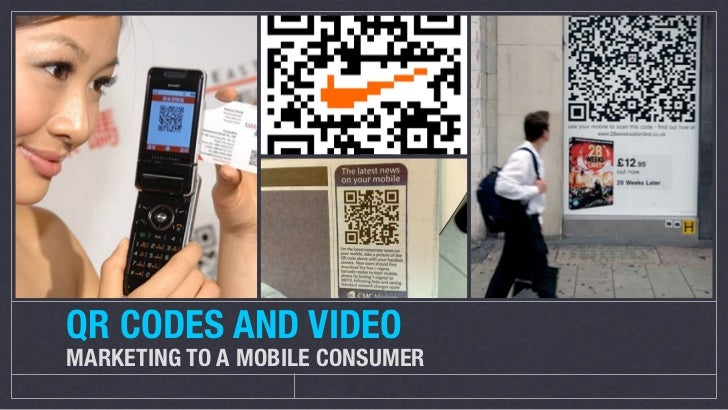 QR CODES AND VIDEOMARKETING TO A MOBILE CONSUMER