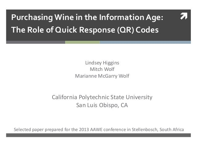 Purchasing Wine in the Information Age: The Role of Quick Response (QR) Codes Lindsey Higgins Mitch Wolf Marianne McGarry...