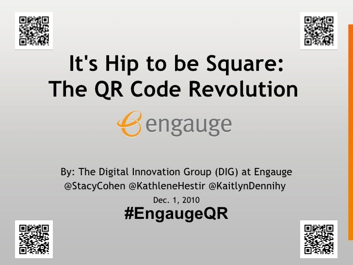 QR Codes: It's Hip to Be Square - Engauge Digital Innovation Group (DIG)