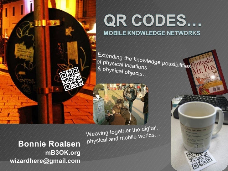 Bonnie Roalsen mB3OK.org [email_address] Extending the knowledge possibilities of physical locations & physical objects… W...