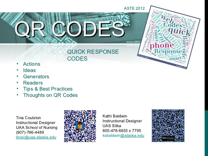 ASTE 2012QR CODES                         QUICK RESPONSE                         CODES•   Actions•   Ideas•   Generators• ...