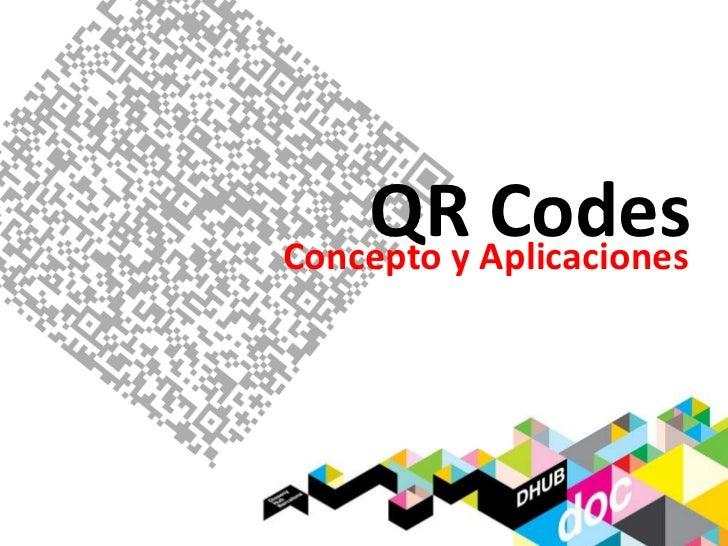 Qr codes : Concepto y aplicaciones