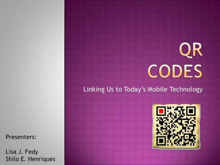 QR Codes: Linking Us to Today's Mobile Technology
