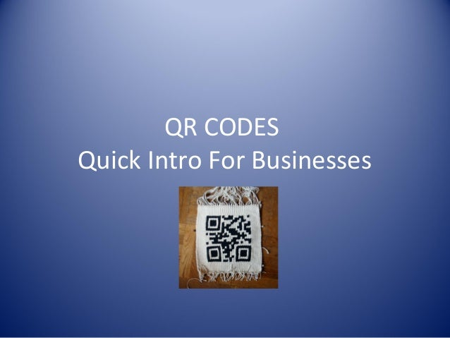 QR CODESQuick Intro For Businesses