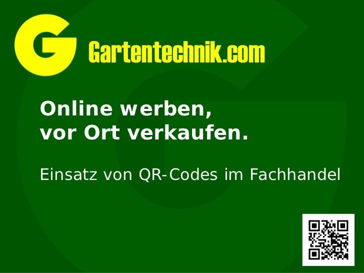 Gartentechnik.comOnline werben,vor Ort verkaufen.Einsatz von QR-Codes im Fachhandel