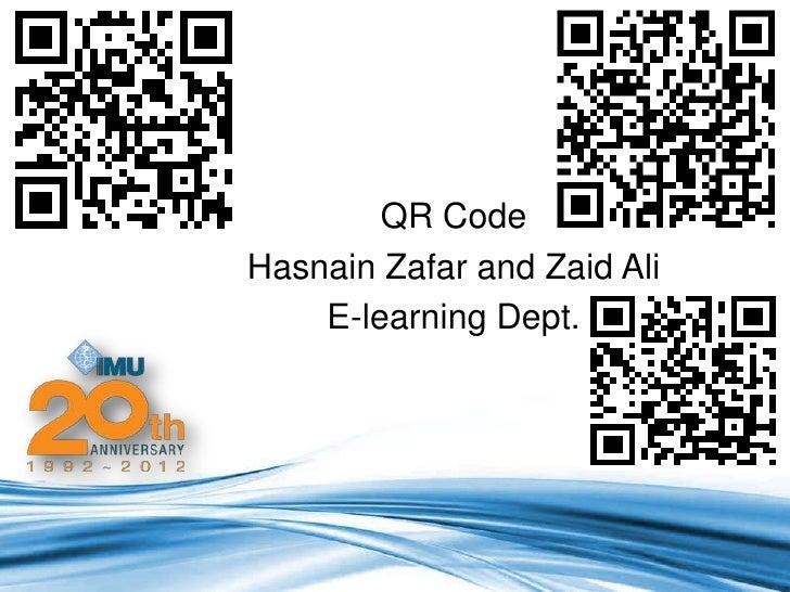 QR CodeHasnain Zafar and Zaid Ali    E-learning Dept.