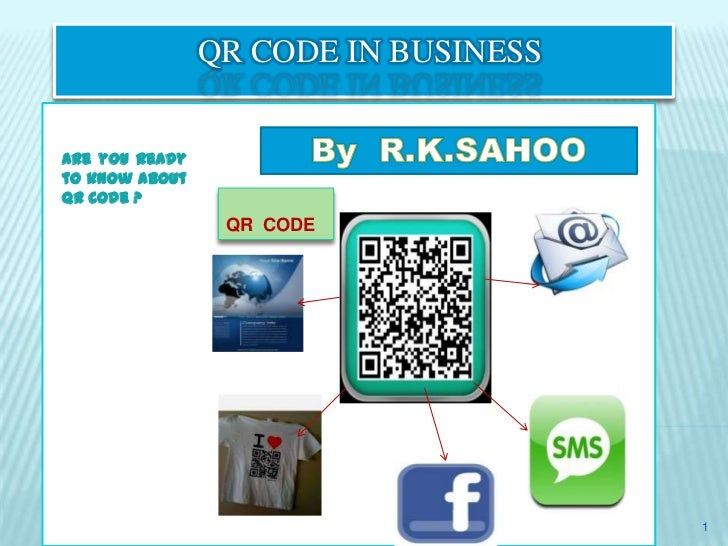 QR CODE IN BUSINESSAre you readyto know aboutQR code ?                 QR CODE                                      1