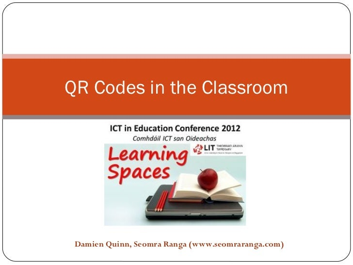 QR Codes in the Classroom Damien Quinn, Seomra Ranga (www.seomraranga.com)