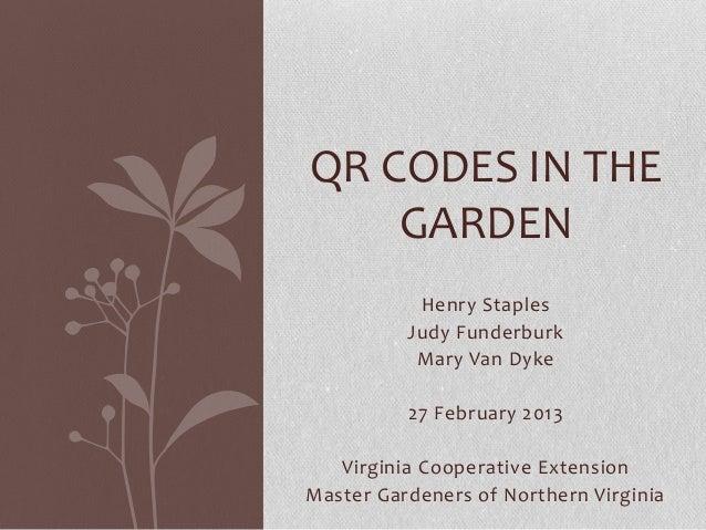 QR CODES IN THE    GARDEN           Henry Staples          Judy Funderburk           Mary Van Dyke          27 February 20...