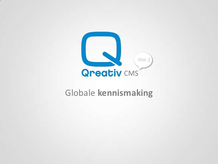 Hoi :)<br />CMS<br />Globale kennismaking<br />