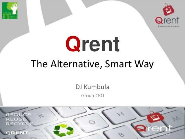 Qrent The Alternative, Smart Way DJ Kumbula Group CEO