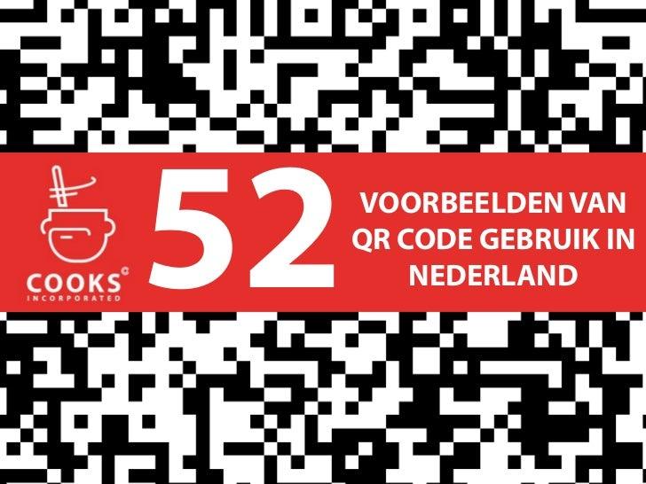 52   VOORBEELDEN VAN     QR CODE GEBRUIK IN         NEDERLAND