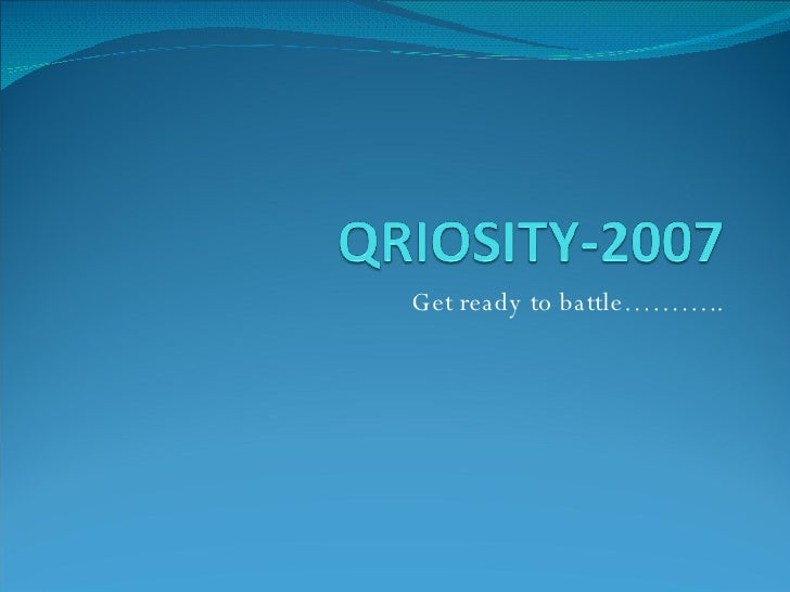Get ready to battle………..