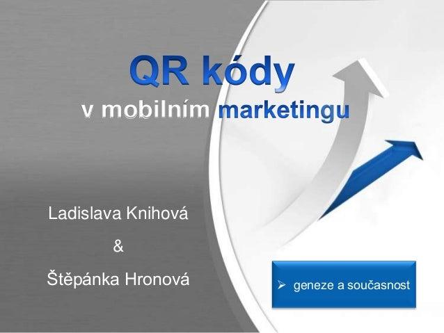 Ladislava Knihová&Štěpánka Hronováv mobilním g geneze a současnost