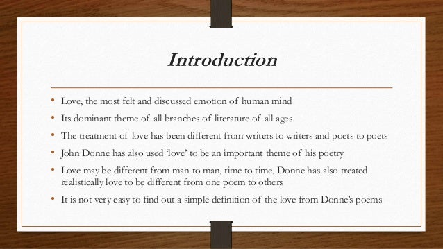 donne love philosophy A lecture upon the shadow is a poem about love and, somewhat metaphorically, about vision using an extended analogy (a conceit), donne's poem compares the vision of lovers (and the delusions of.
