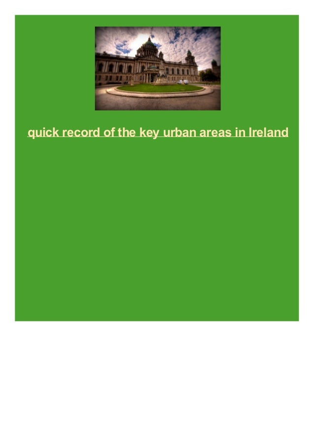 quick record of the key urban areas in Ireland