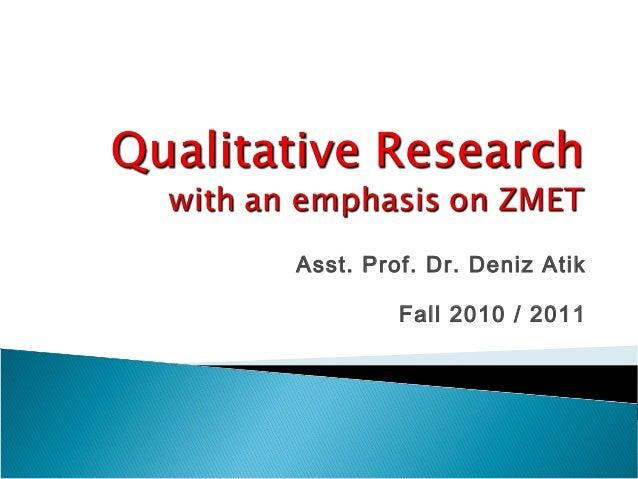 Asst. Prof. Dr. Deniz Atik Fall 2010 / 2011