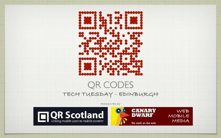 QR CODESTECH TUESDAY - EDINBURGH         PRESENTED BY                             WEB                           MOBILE    ...