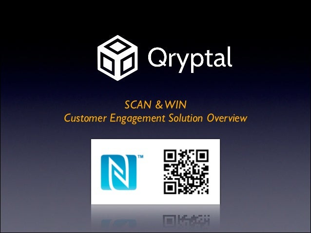 !  SCAN & WIN  Customer Engagement Solution Overview